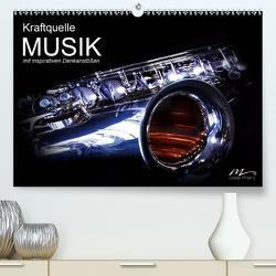Kraftquelle MUSIK mit inspirativen Denkanstößen (Premium, hochwertiger DIN A2 Wandkalender 2021, Kunstdruck in Hochglanz) von Merz,  Uwe