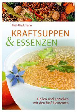 Kraftsuppen & Essenzen von Rieckmann,  Ruth