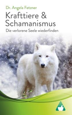 Krafttiere & Schamanismus von Fetzner,  Angela
