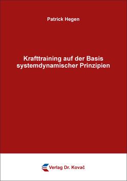 Krafttraining auf der Basis systemdynamischer Prinzipien von Hegen,  Patrick