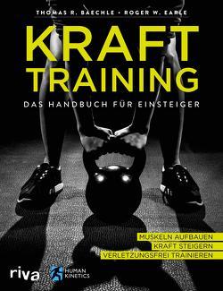 Krafttraining – Das Handbuch für Einsteiger von Baechle,  Thomas R., Earle,  Roger W.