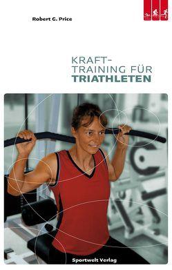 Krafttraining für Triathleten von Price,  Robert G