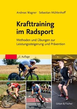 Krafttraining im Radsport von Mühlenhoff,  Sebastian, Wagner,  Andreas
