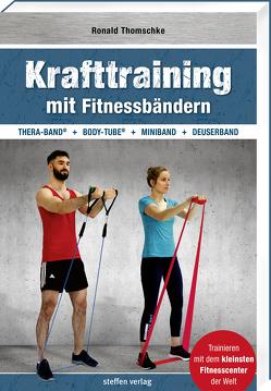 Krafttraining mit Fitnessbändern von Thomschke,  Ronald
