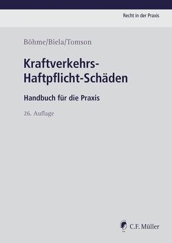 Kraftverkehrs-Haftpflicht-Schäden von Biela,  Anno, Böhme,  Kurt E., Tomson,  Christian