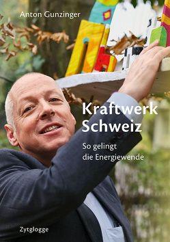 Kraftwerk Schweiz von Gunzinger,  Anton