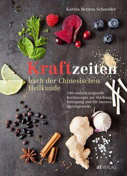 Kraftzeiten nach der Chinesischen Heilkunde von Schneider,  Karola Bettina, Schubert,  Alexandra