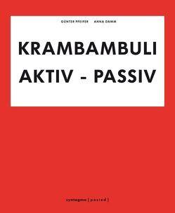KRAMBAMBULI von Damm,  Anna, Pfeifer,  Claudius, Pfeifer,  Günter
