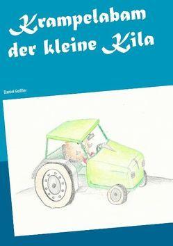 Krampelabam der kleine Kila von Geißler,  Daniel