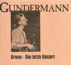 Krams – das letzte Konzert von Gundermann,  Gerhard
