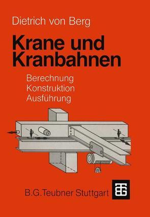 Krane und Kranbahnen von Berg,  Dietrich, Holzwarth,  Günter