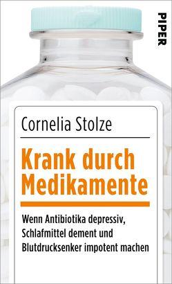 Krank durch Medikamente von Stolze,  Cornelia