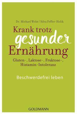 Krank trotz gesunder Ernährung von Feffer-Holik,  Silva, Wolzt,  Michael