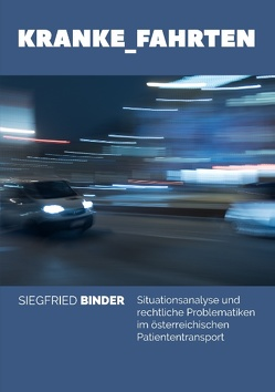 Kranke_Fahrten von Binder,  Siegfried