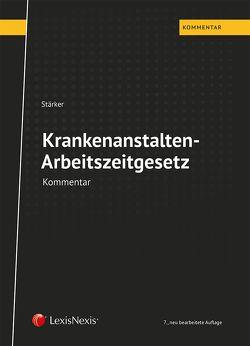 Krankenanstalten-Arbeitszeitgesetz KA-AZG von Stärker,  Lukas