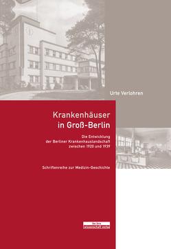 Krankenhäuser in Groß-Berlin von Verlohren,  Urte