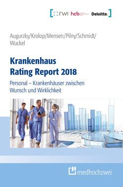 Krankenhaus Rating Report 2018 von Augurzky,  Boris, Krolop,  Sebastian, Mensen,  Anne, Pilny,  Adam, Schmidt,  Christoph M, Wuckel,  Christiane