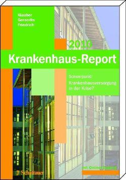 Krankenhaus-Report 2010 von Friedrich,  Joerg, Geraedts,  Max, Klauber,  Jürgen
