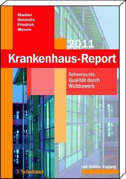 Krankenhaus-Report 2011 von Friedrich,  Joerg, Geraedts,  Max, Klauber,  Jürgen, Wasem,  Jürgen