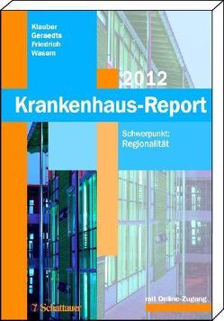Krankenhaus-Report 2012 von Friedrich,  Joerg, Geraedts,  Max, Klauber,  Jürgen, Wasem,  Jürgen