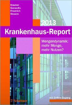 Krankenhaus-Report 2013 von Friedrich,  Joerg, Geraedts,  Max, Klauber,  Jürgen, Wasem,  Jürgen