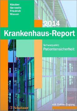 Krankenhaus-Report 2014 von Friedrich,  Joerg, Geraedts,  Max, Klauber,  Jürgen, Wasem,  Jürgen