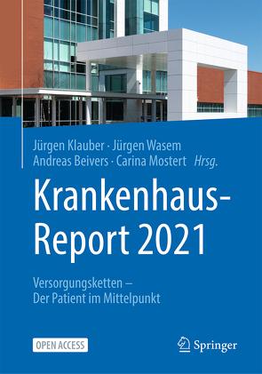 Krankenhaus-Report 2021 von Beivers,  Andreas, Klauber,  Jürgen, Mostert,  Carina, Wasem,  Jürgen