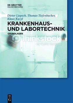 Krankenhaus- und Labortechnik von Kuzyl,  Klaus, Liepsch,  Dieter, Tiefenbacher,  Thomas