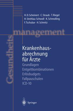 Krankenhausabrechnung für Ärzte von Riegel,  T., Scheinert,  H D, Schmitz,  H., Schmolling,  K., Straub,  Christoph, Strehlau-Schwoll,  H., Tschubar,  F.
