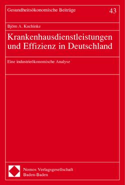 Krankenhausdienstleistungen und Effizienz in Deutschland von Kuchinke,  Björn A.