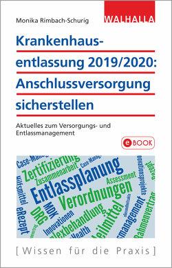Krankenhausentlassung 2019/2020: Anschlussversorgung sicherstellen von Rimbach-Schurig,  Monika