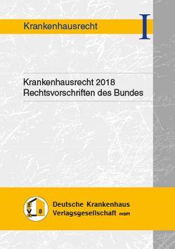 Krankenhausrecht 2018 von Hauser,  Andrea