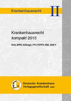 Krankenhausrecht kompakt 2018 von Hauser,  Andrea