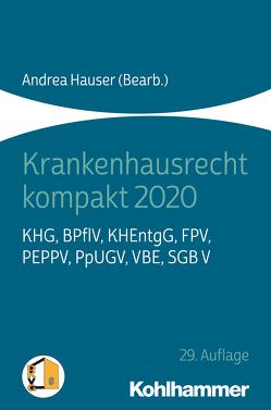 Krankenhausrecht kompakt 2020 von Hauser,  Andrea