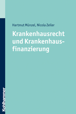 Krankenhausrecht und Krankenhausfinanzierung von Münzel,  Hartmut, Nicola,  Zeiler