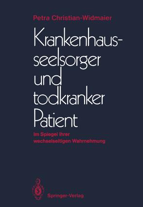 Krankenhausseelsorger und todkranker Patient von Christian-Widmaier,  Petra