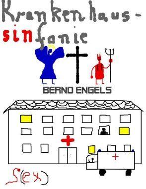 Krankenhaussinfonie von Engels,  Bernd