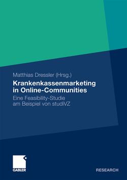 Krankenkassenmarketing in Online-Communities von Dressler und Karl Günter Rammoser,  Prof. Dr. Matthias, Dressler,  Matthias