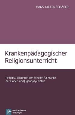 Krankenpädagogischer Religionsunterricht von Schäfer,  Hans-Dieter