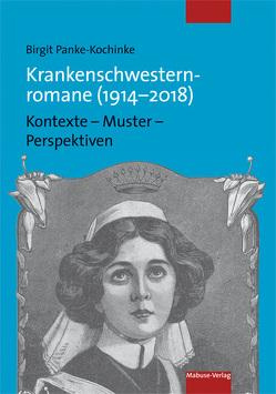 Krankenschwesternromane (1914-2018) von Panke-Kochinke,  Birgit