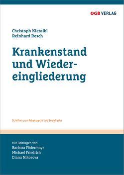 Krankenstand und Wiedereingliederung von Kietaibl,  Christoph, Resch,  Reinhard