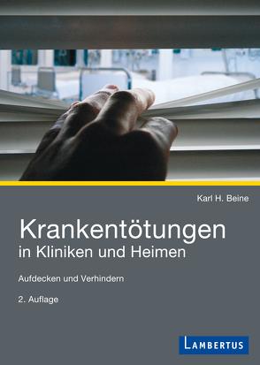 Krankentötungen in Kliniken und Heimen von Beine,  Karl H.