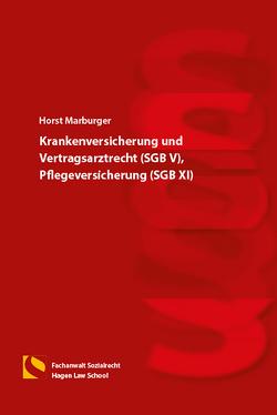 Krankenversicherung und Vertragsarztrecht (SGB V), Pflegeversicherung (SGB XI) von Marburger,  Horst