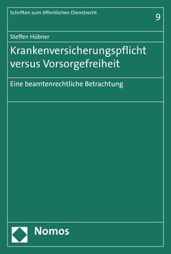 Krankenversicherungspflicht versus Vorsorgefreiheit von Hübner,  Steffen
