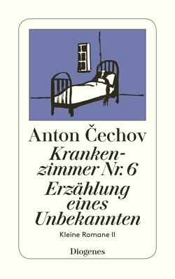 Krankenzimmer Nr. 6 / Erzählung eines Unbekannten von Cechov,  Anton, Dick,  Gerhard, Knipper,  Ada, Urban,  Peter