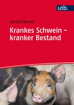 Krankes Schwein – kranker Bestand von Reiner,  Gerald