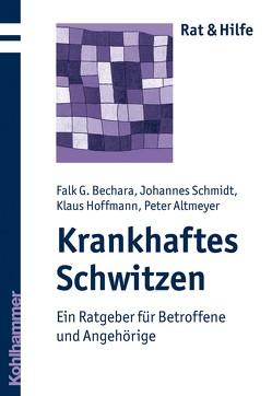Krankhaftes Schwitzen von Bechara,  Falk G., Hoffmann,  Klaus, Schmidt,  Johannes