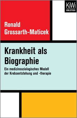 Krankheit als Biographie von Grossarth-Maticek,  Ronald