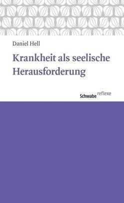 Krankheit als seelische Herausforderung von Hell,  Daniel