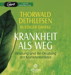 Krankheit als Weg von Dahlke,  Ruediger, Dethlefsen,  Thorwald